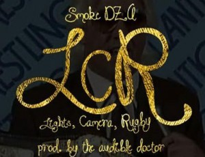 Smoke DZA – LCR (Lights, Camera, Rugby)